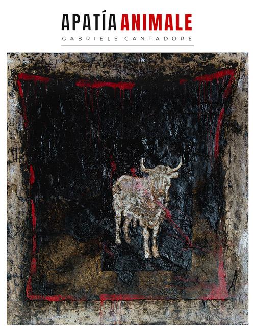 Apatía Animale - Gabriele Cantadore